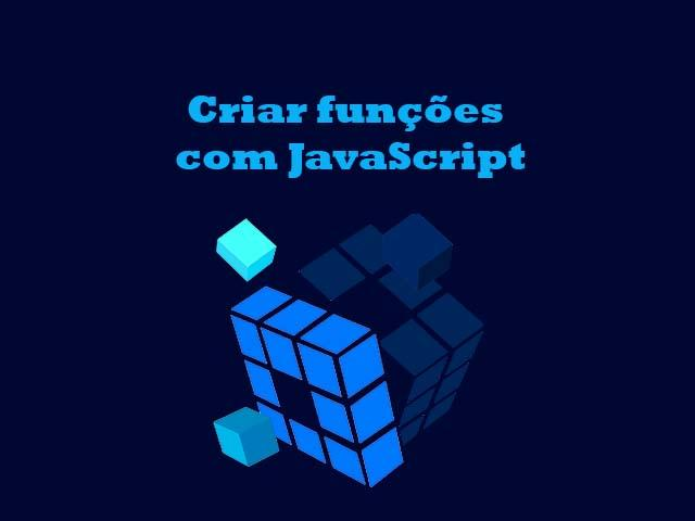 Como criar funções e usar com JavaScript?
