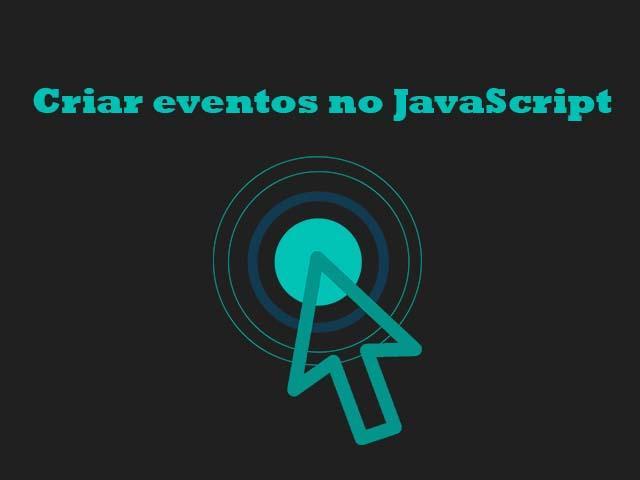 Como criar eventos onclick, onmouseover e onmouseout no JavaScript