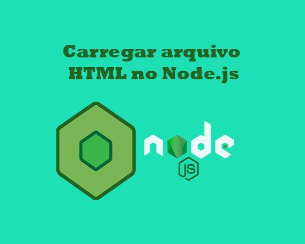 Como carregar arquivo HTML no Node.js