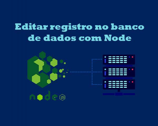 Como editar registro no banco de dados MySQL com Node