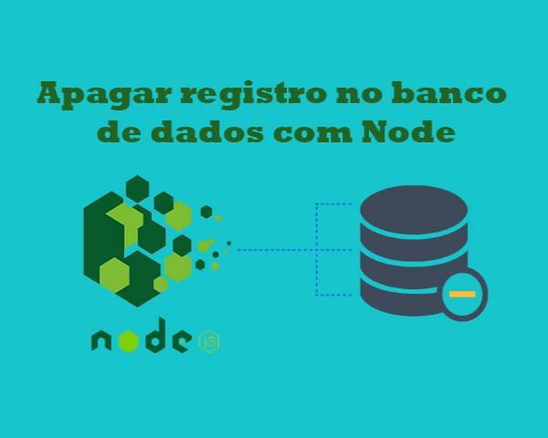 Como apagar registro no banco de dados MySQL com Node.js