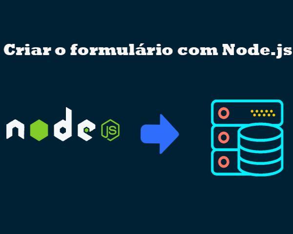 Como criar o formulário com Node e salvar no banco de dados