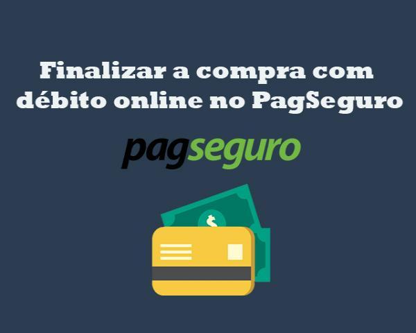 Integrar PHP com PagSeguro Parte 14 - Finalizar a compra com débito online