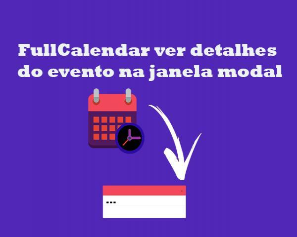 PHP e FullCalendar #2 - Como criar a janela modal com Bootstrap para ver detalhes do evento