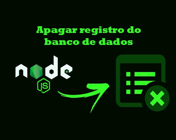 Como apagar registro do banco de dados com Node.js