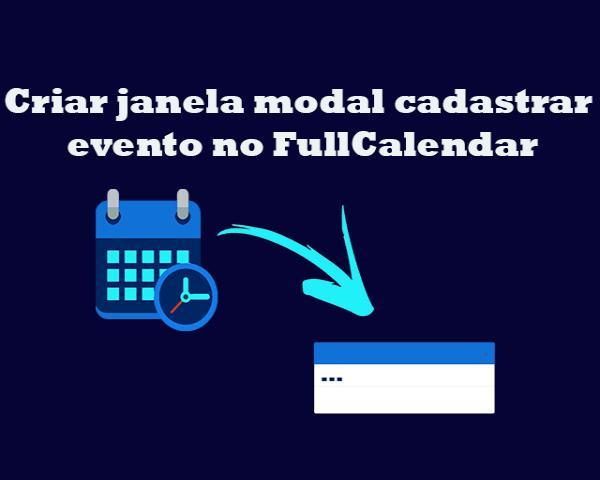 PHP e FullCalendar #3 - Como criar formulário na janela modal com Bootstrap para cadastrar evento