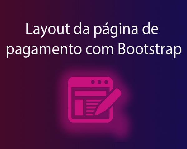 PHP e PagSeguro Parte 17 -Criar o layout com Bootstrap da página de pagamento com PagSeguro