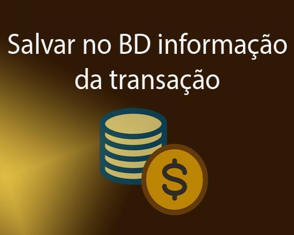 PHP e PagSeguro Parte 18 -Salvar no banco de dados as informações da transação com PagSeguro