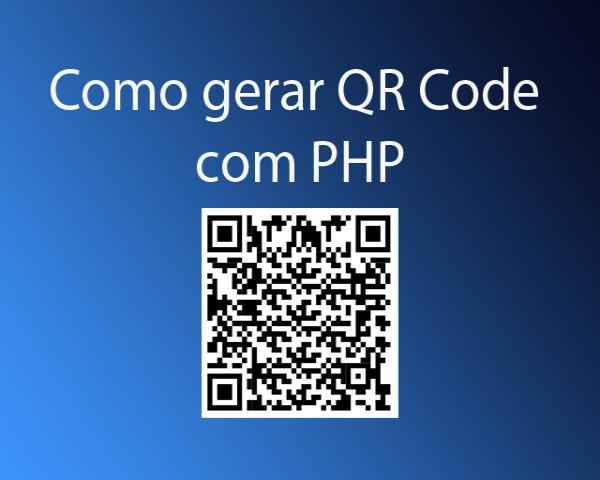 Como gerar QR Code com PHP e salvar a imagem no servidor