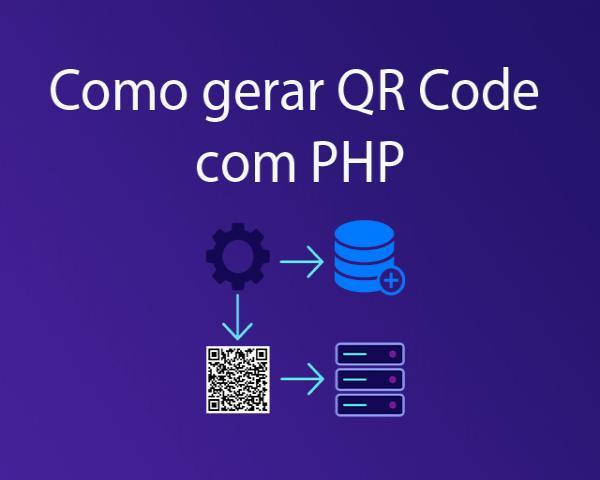 Como gerar QR Code com PHP e salvar no banco de dados