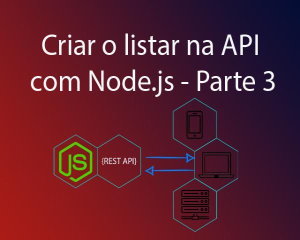 Como criar o listar com Node.js na API - Parte 3