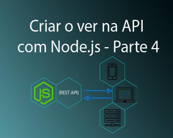 Como criar visualizar com Node.js na API - Parte 4
