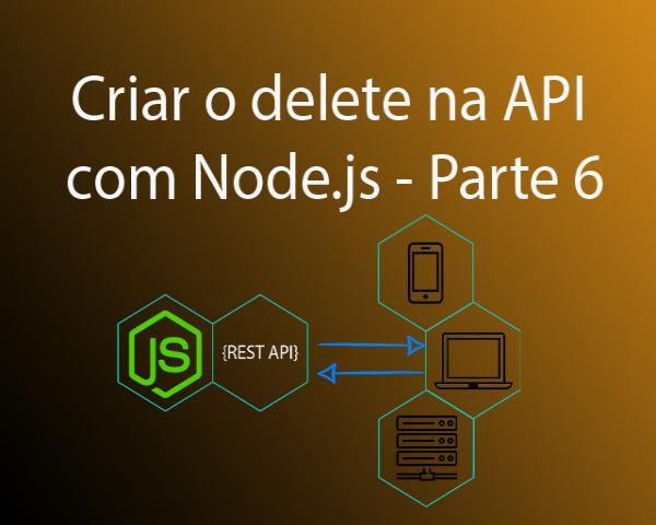 Como criar delete com Node.js na API - Parte 6