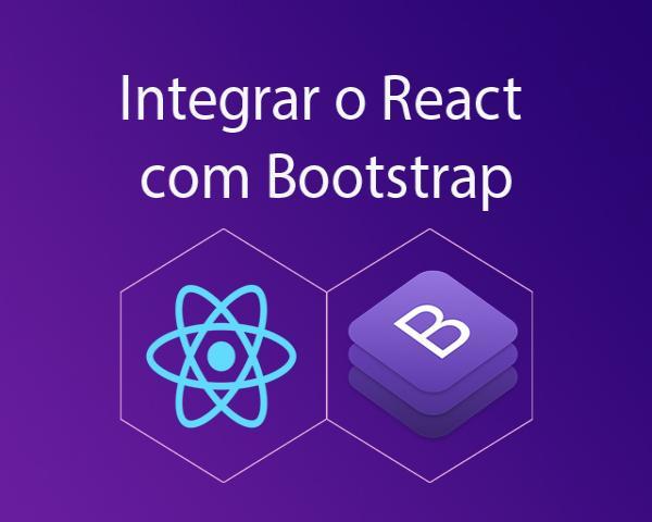 Como integrar o React com Bootstrap