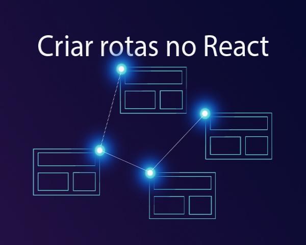 Como criar rotas no React