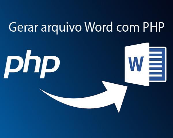 Como gerar arquivo Word com PHP