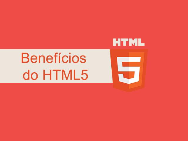 Os 7 benefícios do HTML5