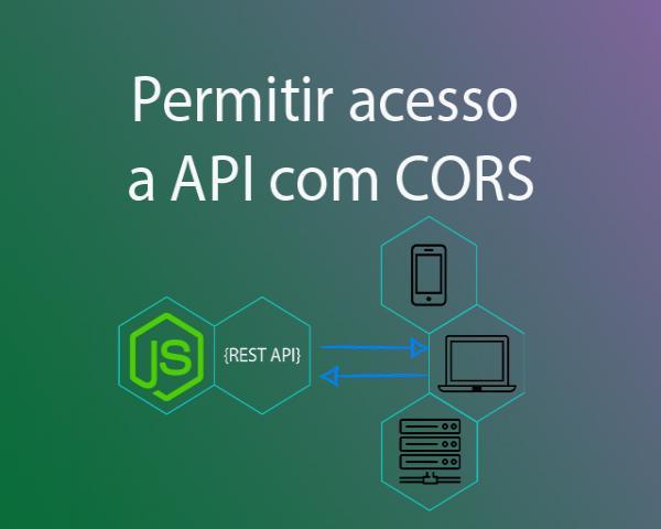 Como permitir acesso a API com CORS no Node.js - Parte 7