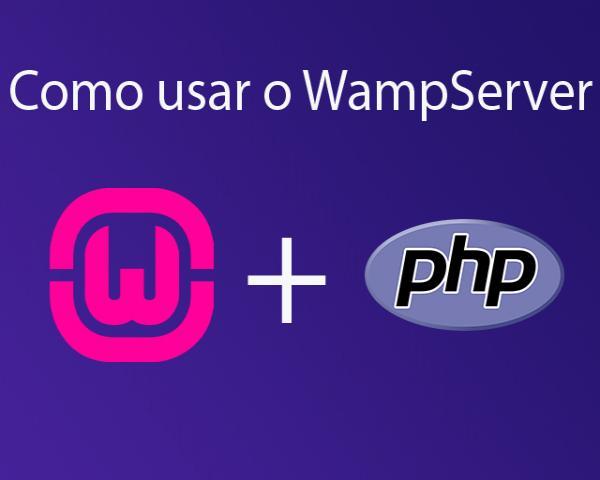 Como usar o WampServer e como rodar PHP no computador