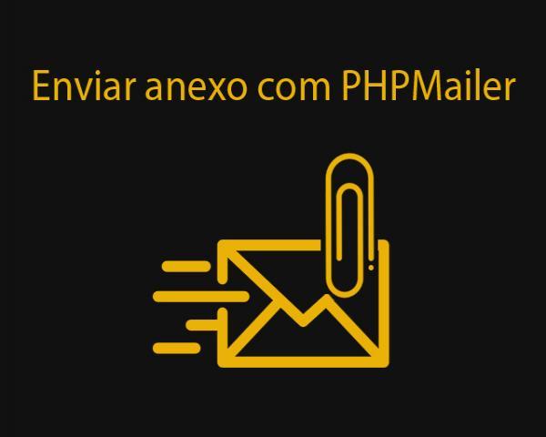 Como enviar e-mail com anexo com PHPMailer no PHP