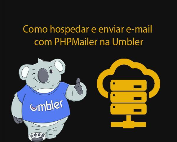 Como hospedar e enviar e-mail com PHPMailer na Umbler