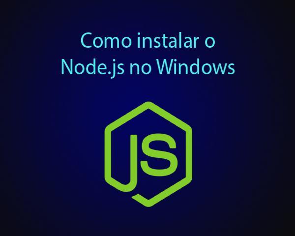 Como instalar o Node.js no Windows