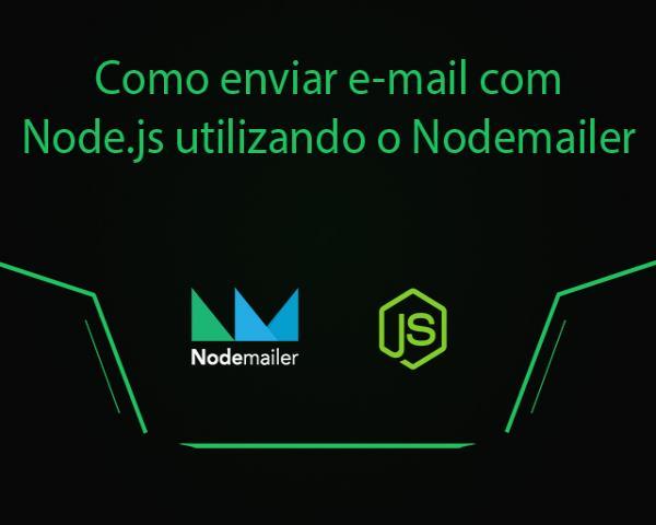 Como enviar e-mail com Node.js utilizando o Nodemailer