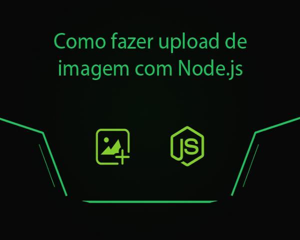 Como fazer upload de imagem com Node.js