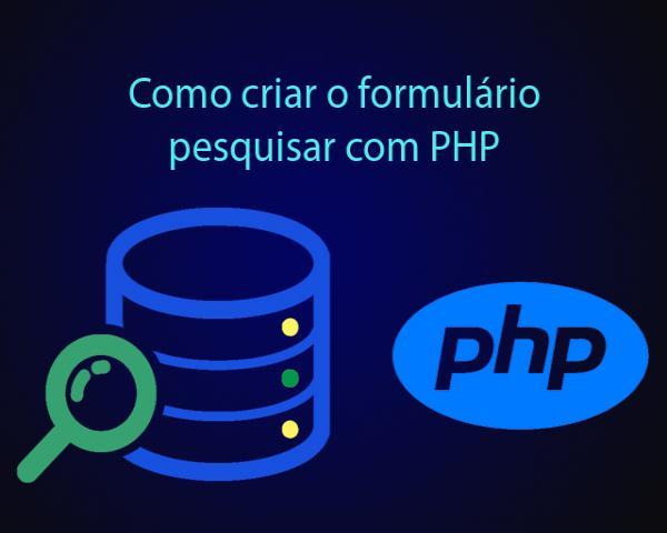Como criar o formulário pesquisar com PHP e PDO