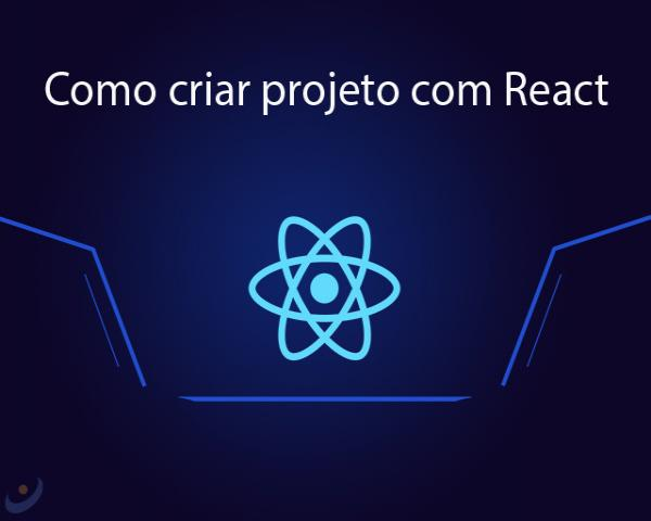 Como criar um projeto com React