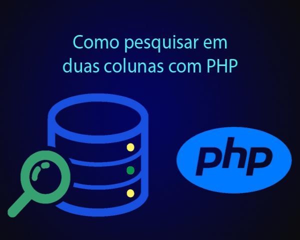 Como pesquisar em duas colunas com PHP e PDO
