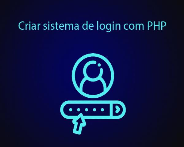 Como criar sistema de login com PHP e PDO