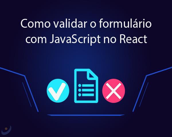 Como validar o formulário com JavaScript no React