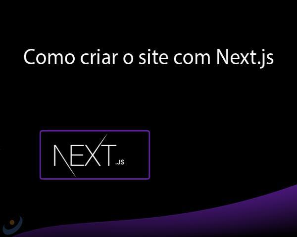 Como criar o site com Next.js