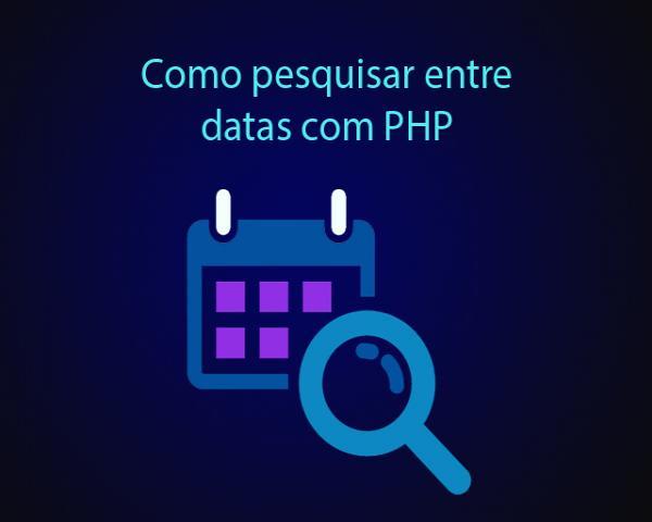 Como pesquisar entre datas com PHP e PDO