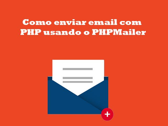 Como enviar email com PHP usando o PHPMailer