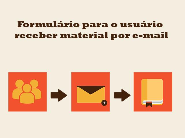 Formulário para o usuário receber material por e-mail